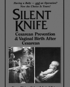 Silent Knife: Cesarean Prevention and Vaginal Birth after Cesarean
